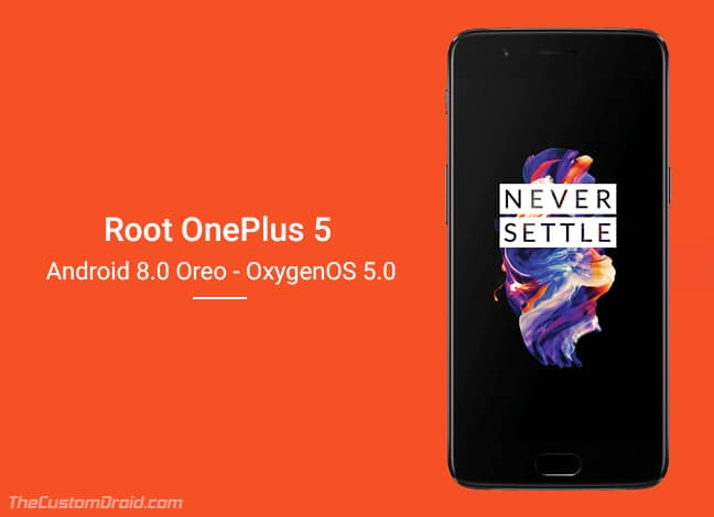 Root OnePlus 5 on Android Oreo 8.0 and 8.1