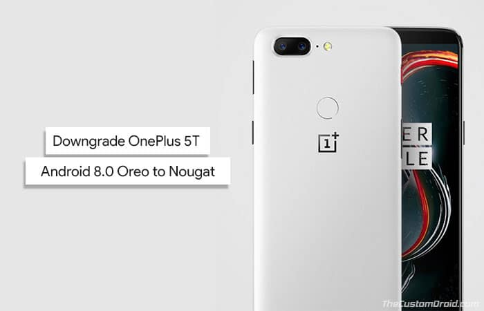 Downgrade OnePlus 5T Android Oreo to Nougat