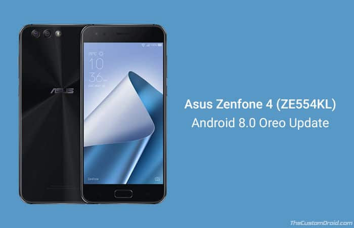 Download and Install Android 8.0 Oreo on Asus Zenfone 4 ZE554KL