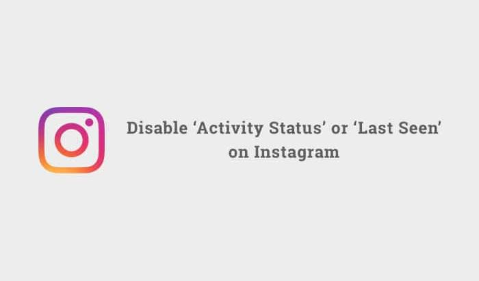 How to Disable Instagram Activity Status on Android