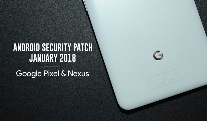 Install January 2018 Security Patch on Pixel and Nexus Devices