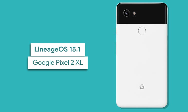 Install LineageOS 15.1 on Google Pixel 2 XL