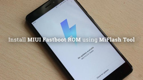Install MIUI Fastboot ROM using MiFlash Tool