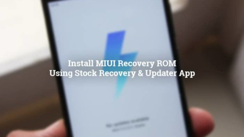 Install MIUI Recovery ROM using Stock Recovery and Updater App