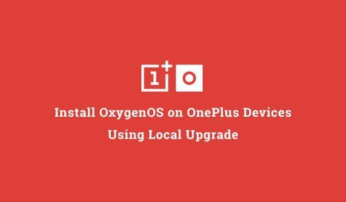 Install OxygenOS on OnePlus Devices using Local Upgrade