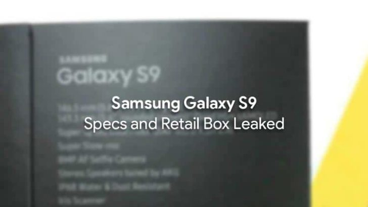 Samsung Galaxy S9 Specifications and Retail Box Leaked