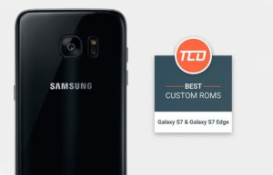 Best Custom ROMs for Galaxy S7 and Galaxy S7 Edge (List)
