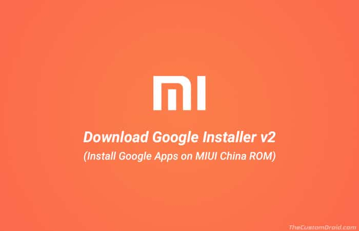 Download Google Installer v2 for Xiaomi/Redmi Devices