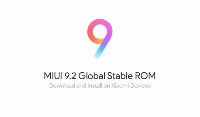 Download MIUI 9.2 Global Stable ROM for Xiaomi Devices