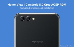 Install Honor View 10 AOSP Oreo ROM with Treble Support (OpenKirin)