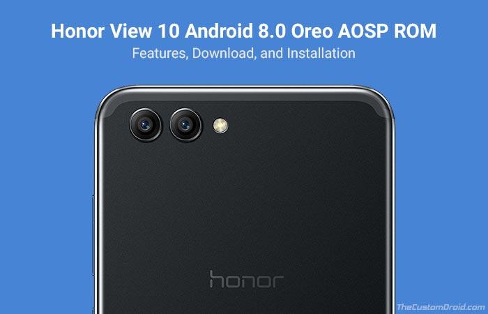 Install Honor View 10 AOSP Oreo ROM - Treble