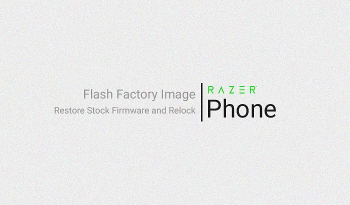 Restore Razer Phone Stock Firmware - Flash Factory Image