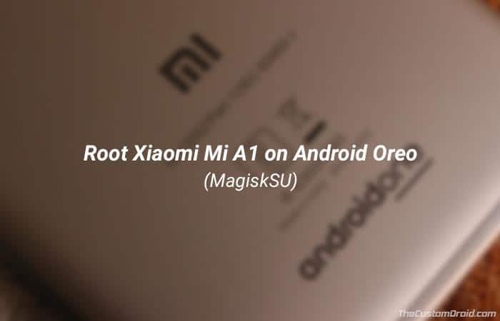 Root Xiaomi Mi A1 Android Oreo using MagiskSU