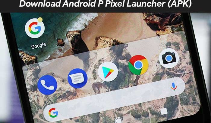 Download Android P Pixel Launcher APK