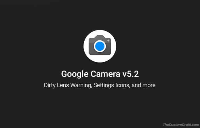 Google Camera 5.2 Update