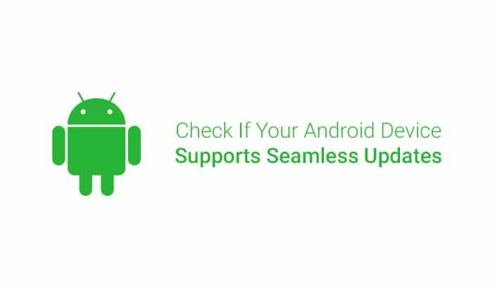 How to Check Seamless Updates Support on Android
