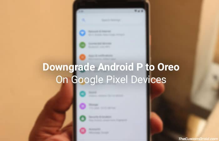 How to Downgrade Android P to Oreo