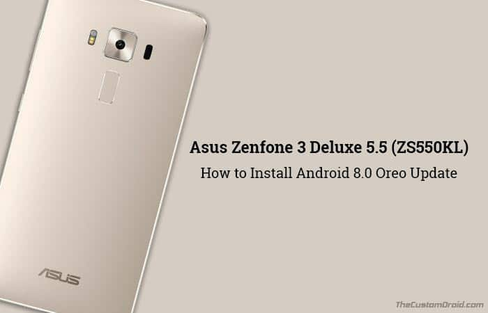 Install Android Oreo on Asus Zenfone 3 Deluxe 5.5 - ZS550KL