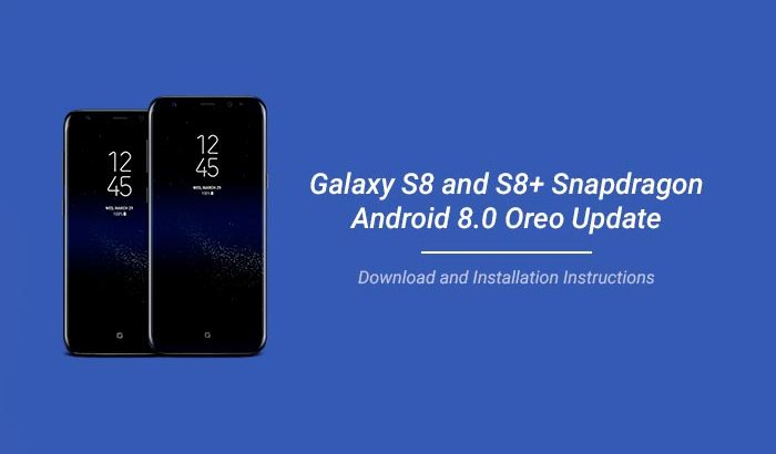 Install Android Oreo on Snapdragon Galaxy S8 and S8 Plus