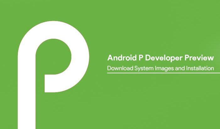 Install Android P Developer Preview - Android 9.0