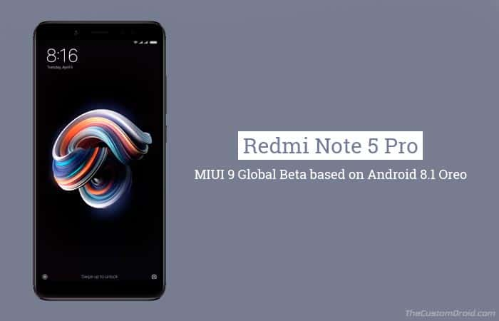 Install MIUI 9 Oreo Beta on Redmi Note 5 Pro