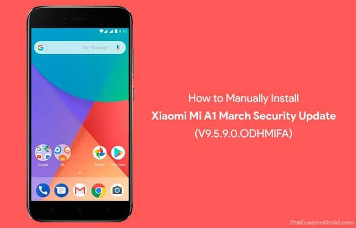 Install Xiaomi Mi A1 March Update 9.5.9