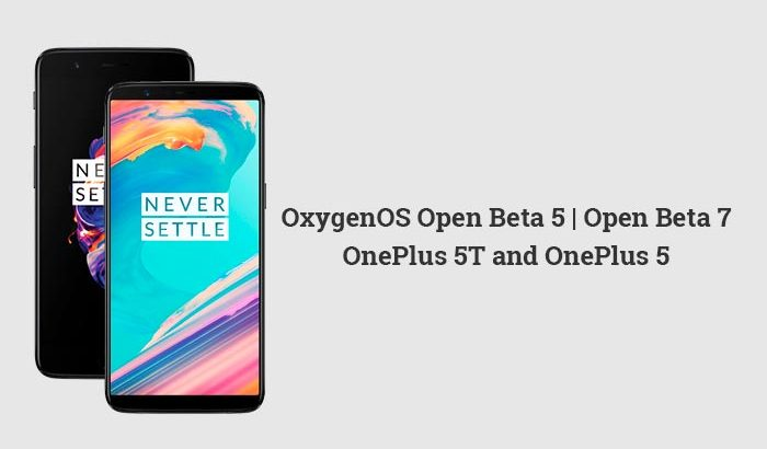 OnePlus 5T Open Beta 5 and OnePlus 5 Open Beta 7 Available Now