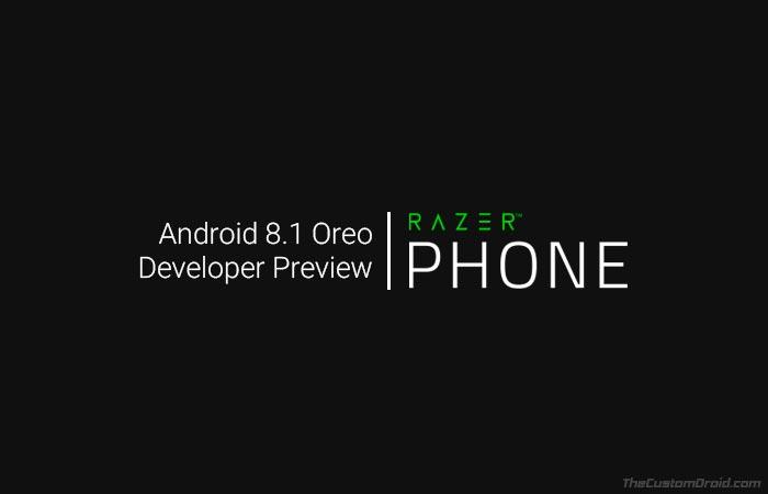 Razer Phone Android 8.1 Oreo Developer Preview