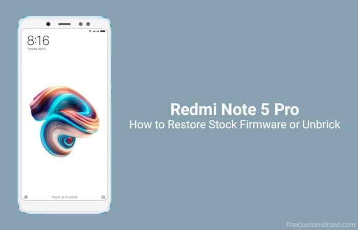 Restore Redmi Note 5 Pro Stock Firmware
