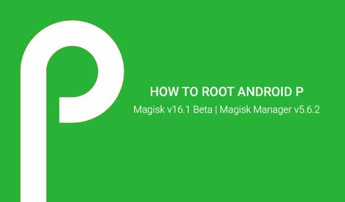 Root Android P using Magisk v16.1 Beta Update