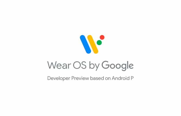 Wear OS Developer Preview based on Android P Available Now