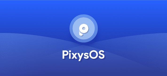 Best Custom ROMs for Xiaomi Mi A1 - Pixys-OS ROM
