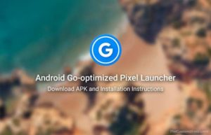 Download and Install Android Go Pixel Launcher (APK)