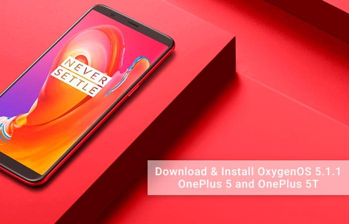 Download and Install OxygenOS 5.1.1 on OnePlus 5/5T