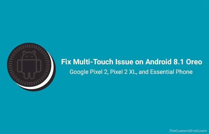 Fix Android 8.1 Oreo Multi-Touch Issue - Magisk Module