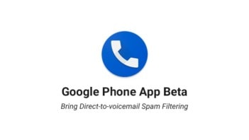 Google Phone App Beta Brings Direct-To-Voicemail Spam Filtering