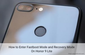 How to Boot Honor 9 Lite Fastboot Mode and Recovery Mode