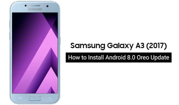 How to Install Android 8.0 Oreo on Galaxy A3 2017