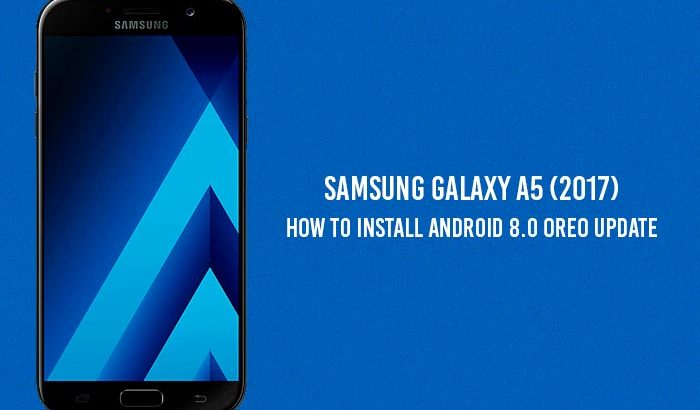 How to Install Android 8.0 Oreo on Galaxy A5 2017