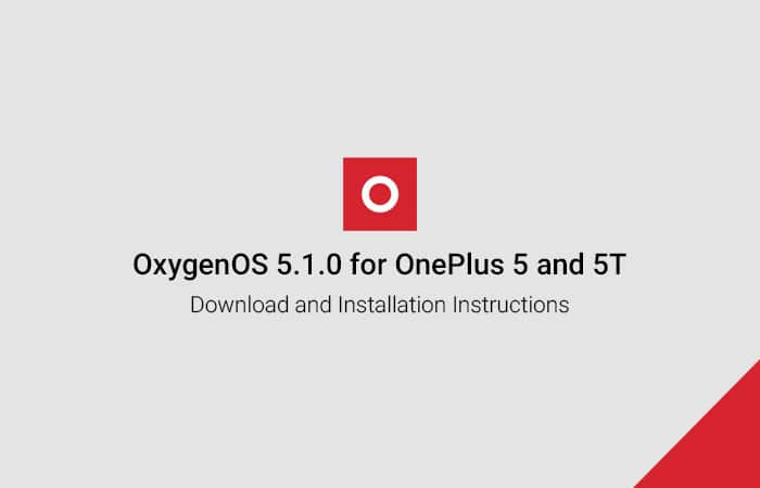 Install OxygenOS 5.1.0 on OnePlus 5/5T - Android 8.1 Oreo