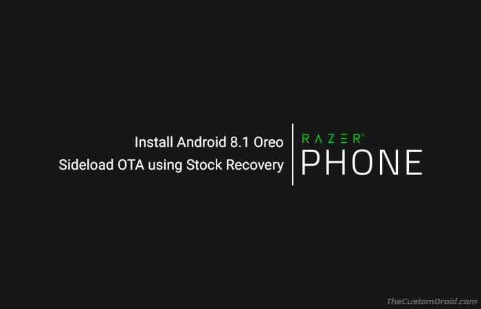 Install Razer Phone Android 8.1 Oreo Update - OTA