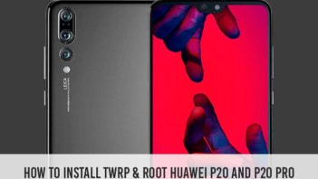 Install TWRP Recovery and Root Huawei P20/Huawei P20 Pro