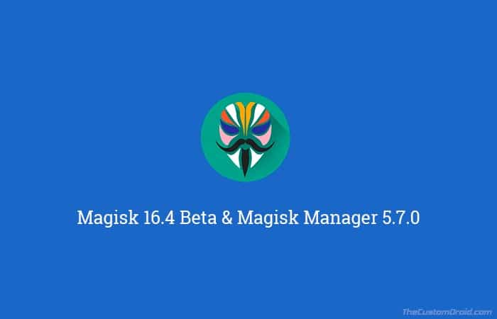 Download Magisk 16.4 Beta and Magisk Manager 5.7.0