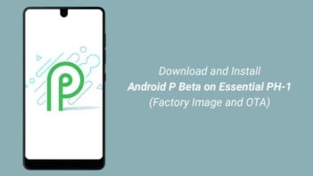 Download and Install Android P Beta on Essential Phone (PH-1)