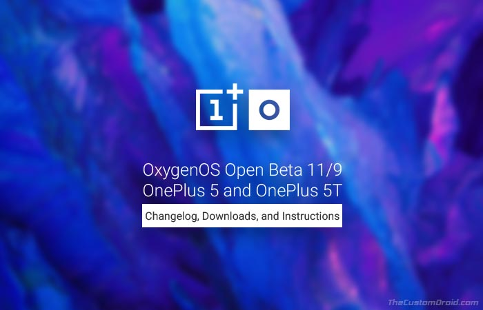 Download and Install OxygenOS Open Beta 11/9 on OnePlus 5/5T