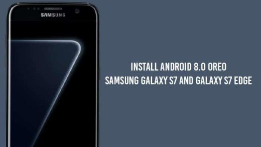 How to Install Android Oreo on Galaxy S7 and Galaxy S7 Edge