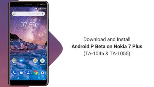 How to Install Android P Beta on Nokia 7 Plus