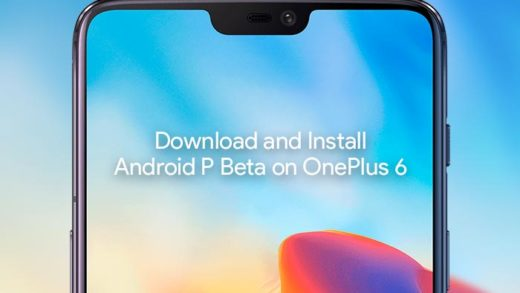How to Install Android P Beta on OnePlus 6