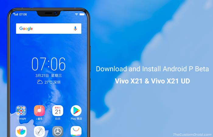 How to Install Android P Beta on Vivo X21 and Vivo X21 UD