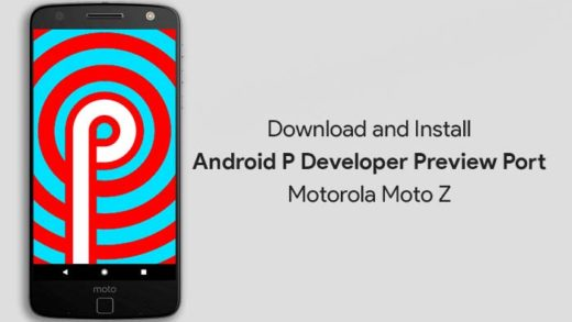 How to Install Android P Developer Preview on Moto Z